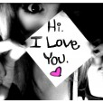 Hi, I love you.